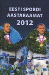 eesti-spordi-aastaraamat-2012